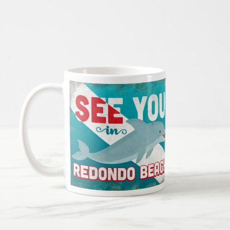 Redondo Beach Dolphin - Retro Vintage Travel Coffee Mug