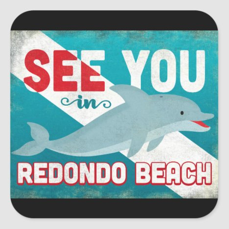 Redondo Beach Dolphin - Retro Vintage Travel Square Sticker
