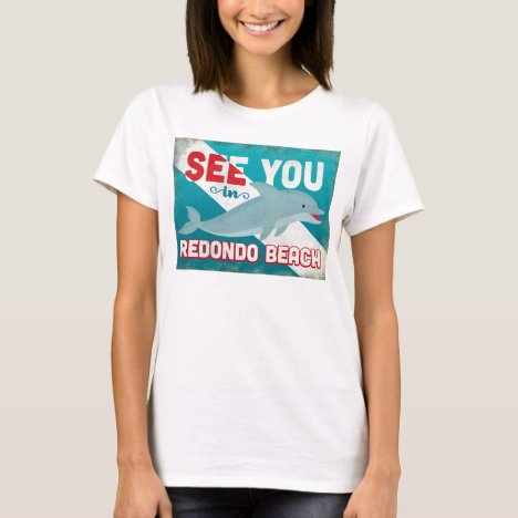 Redondo Beach Dolphin - Retro Vintage Travel T-Shirt