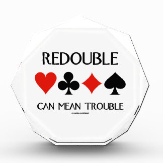 Redouble Can Mean Trouble (Four Card Suits) Acrylic Award