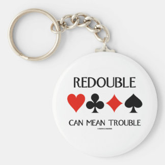 Redouble Can Mean Trouble (Four Card Suits) Keychain