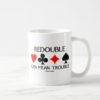 Redouble puede significar problema taza