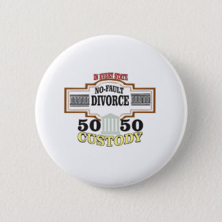 reduce divorces automatic 50 50 custody pinback button