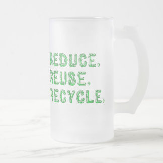 Reduce Reuse Recycle 16 Oz Frosted Glass Beer Mug