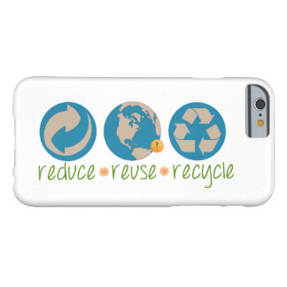Reduce, Reuse, Recycle Barely There iPhone 6 Case