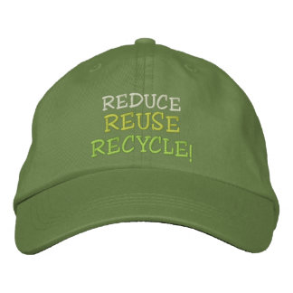 REDUCE, REUSE, RECYCLE! Embroidered Cap