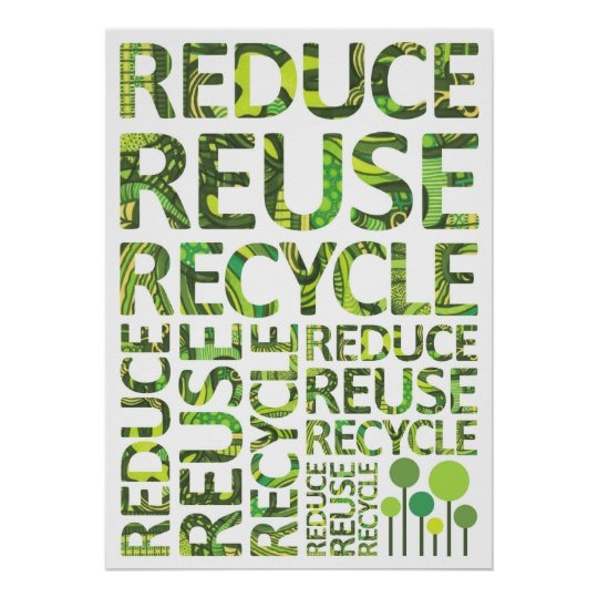 reduce reuse recycle go green poster zazzle com