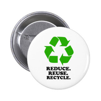 Reduce, Reuse, Recycle - Green Living Pinback Button