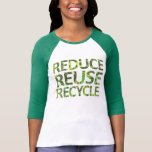 Reduce Reuse Recycle Green T-shirt