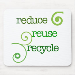 Reduce Reuse Recycle Mouse Pad