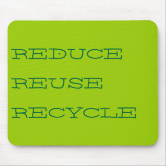 REDUCE, REUSE, RECYCLE MOUSE PAD