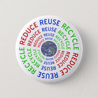 Reduce, Reuse, Recycle Pinback Button