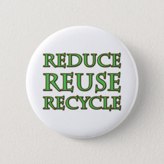 Reduce Reuse Recycle Pinback Button