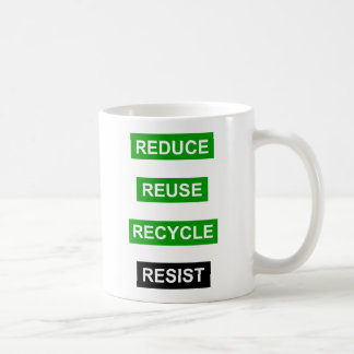 Reduce Reuse Recycle Resist mug