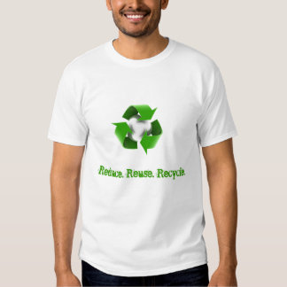 Reduce. Reuse. Recycle T-shirt