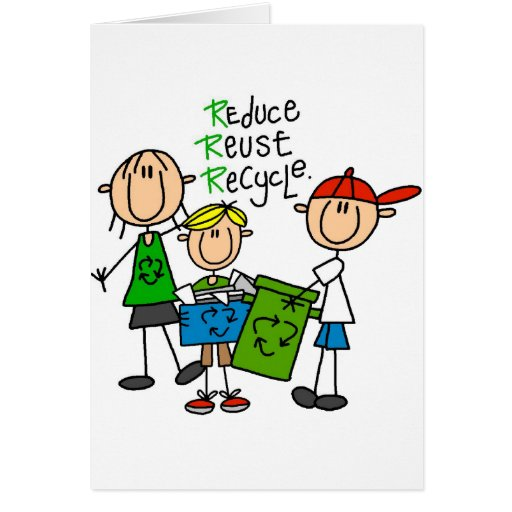 Reduce, Reuse, Recycle t-shirts and Gifts Greeting Cards