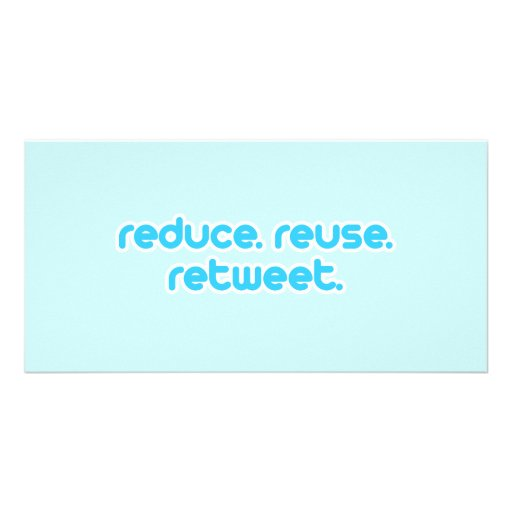 Reduce Reuse Retweet Picture Card