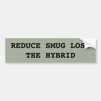Reduce Smug Lose the Hybrid Bumper Sticker