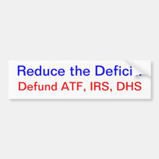 Reduce the Deficit: Defund Them Car Bumper Sticker