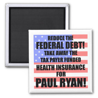 Reduce the Federal debt! 2 Inch Square Magnet