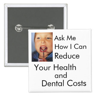 Reduce Your Health and Dental Costs Pinback Button