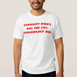 Redundancy T-Shirt