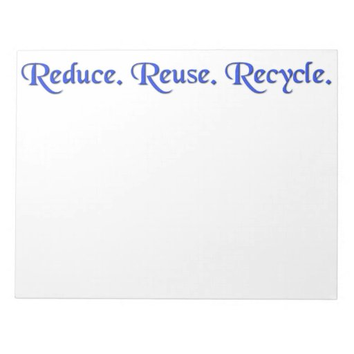 Reduse reuse recycle large notepad