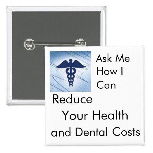 Reduzca su salud y costes dentales - médicos pin
