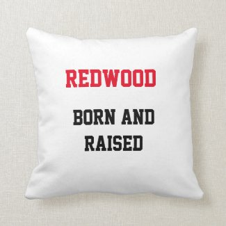 Redwood Born and Raised Throw Pillow