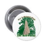Redwood Natural High Pinback Button