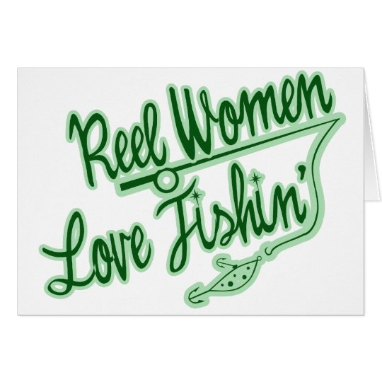 Reel Women Love Fishing womens outdoor Card