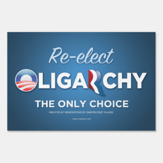 Reelect Oligarchy Lawn Sign