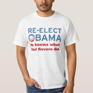 Reelija a Obama. Él sabe lo hizo qué Paul Revere Playeras