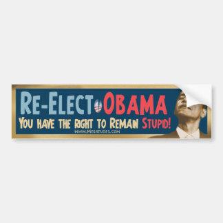 ¡Reelija a Obama, estúpido! Pegatina Para Auto