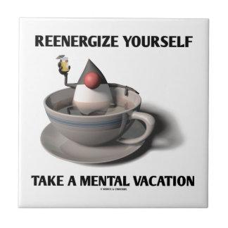 Reenergize tardan vacaciones mentales azulejo cuadrado pequeño