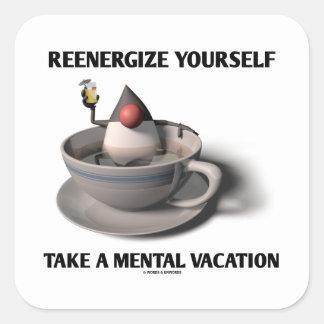 Reenergize tardan vacaciones mentales pegatina cuadradas personalizadas