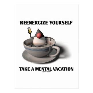 Reenergize tardan vacaciones mentales tarjeta postal
