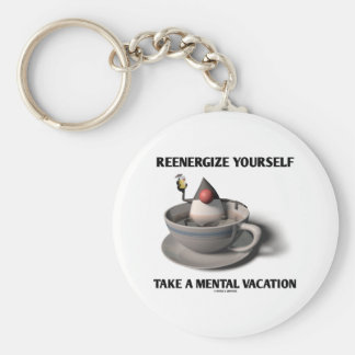 Reenergize Yourself Take A Mental Vacation Basic Round Button Keychain