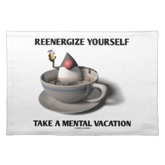 Reenergize Yourself Take A Mental Vacation Placemat