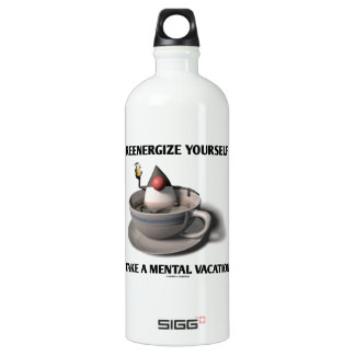 Reenergize Yourself Take A Mental Vacation SIGG Traveler 1.0L Water Bottle