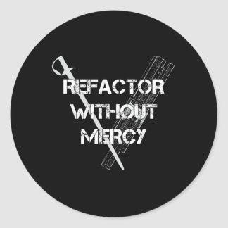 Refactor sin misericordia pegatina redonda