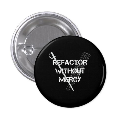 Refactor Without Mercy Pin