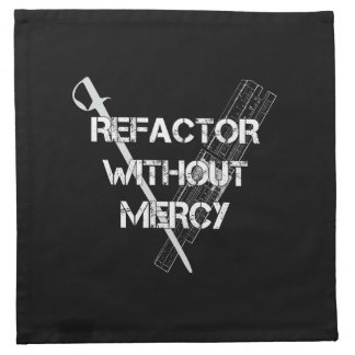 Refactor Without Mercy Cloth Napkin