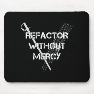 Refactor Without Mercy Mouse Pad