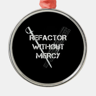 Refactor Without Mercy Round Metal Christmas Ornament
