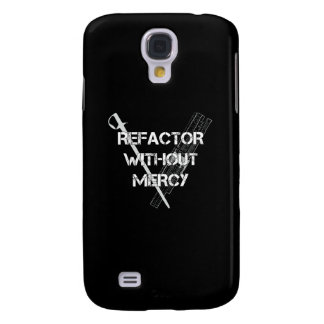Refactor Without Mercy Samsung Galaxy S4 Case
