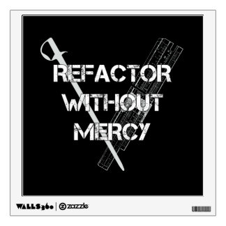 Refactor Without Mercy Wall Decal