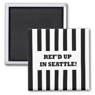 Ref'd Up In Seattle with Replacement Referees 2 Inch Square Magnet
