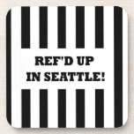 Ref'd Up In Seattle with Replacement Referees Drink Coaster