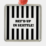 Ref'd Up In Seattle with Replacement Referees Metal Ornament